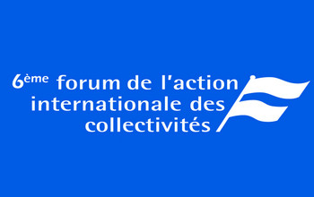 6e édition du Forum de l'action internationale des collectivités