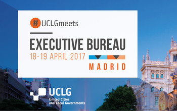 UCLG Executive Bureau Madrid 2017