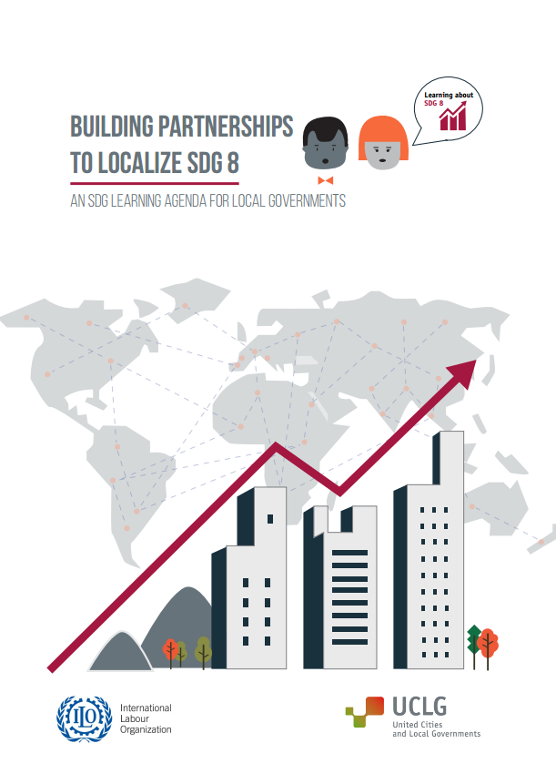 https://www.uclg.org/sites/default/files/building_partnerships_to_localize_sdg_8.pdf