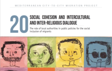 Social cohesion and intercultural and inter-religious dialogue:The role of local authorities in public policies for the social inclusion of migrants