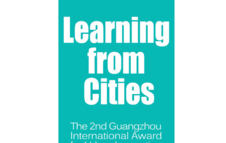 Learning form Cities - The 2nd Guangzhou International Award for Urban Innovation