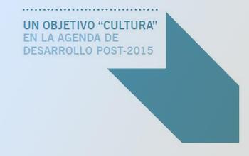 Cultura y Objetivos de Desarrollo Sostenible post-2015