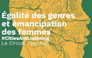 Égalité des genres et émancipation des femmes - CONGRESS de CGLU / Le circuit Town Hall