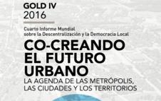 GOLD IV - Co-creando el futuro urbano: La Agenda de las metrópolis, las ciudades y los territorios