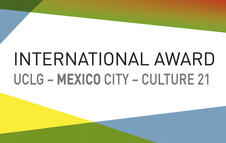 "Awards Ceremony of the ""International Award UCLG - MEXICO City - Culture21"""