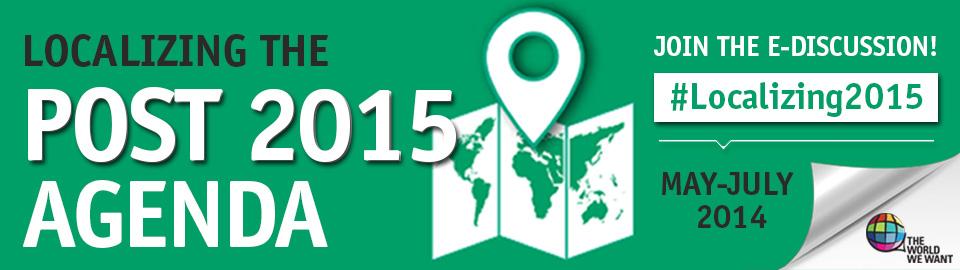 Localizing the Post 2015 Agenda