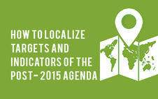 How to localize targets and indicators of the Post-2015 Agenda