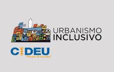 Encuentro CIDEU: Urbanismo Inclusivo