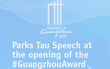Parks Tau Speech at the opening of the Guangzhou Award