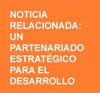 Noticia relacionada: un partenariado estratégico para el desarrollo