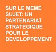 Sur le meme sujet: un partenariat strategique pour le developpement