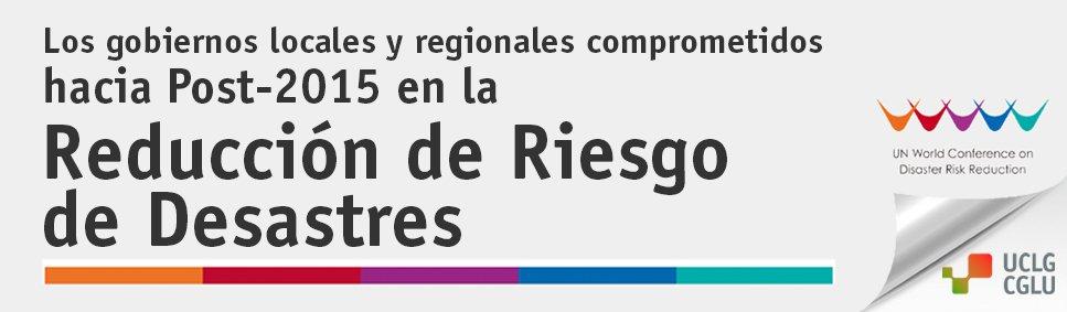 Los gobiernos locales y regionales comprometidos hacia Post-2015.