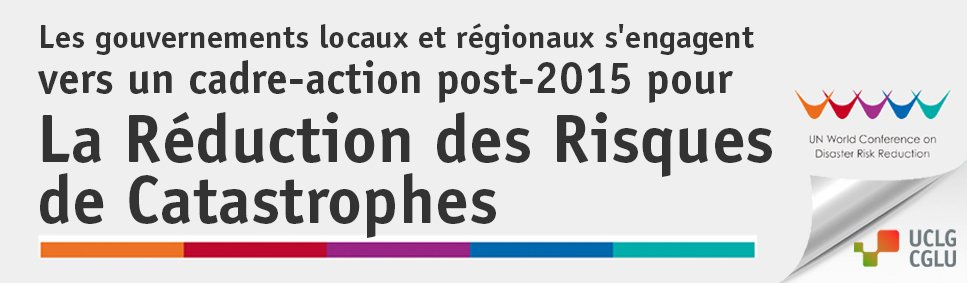 Les gouvernements locaux et régionaux s'engagent vers un cadre d'action post-2015