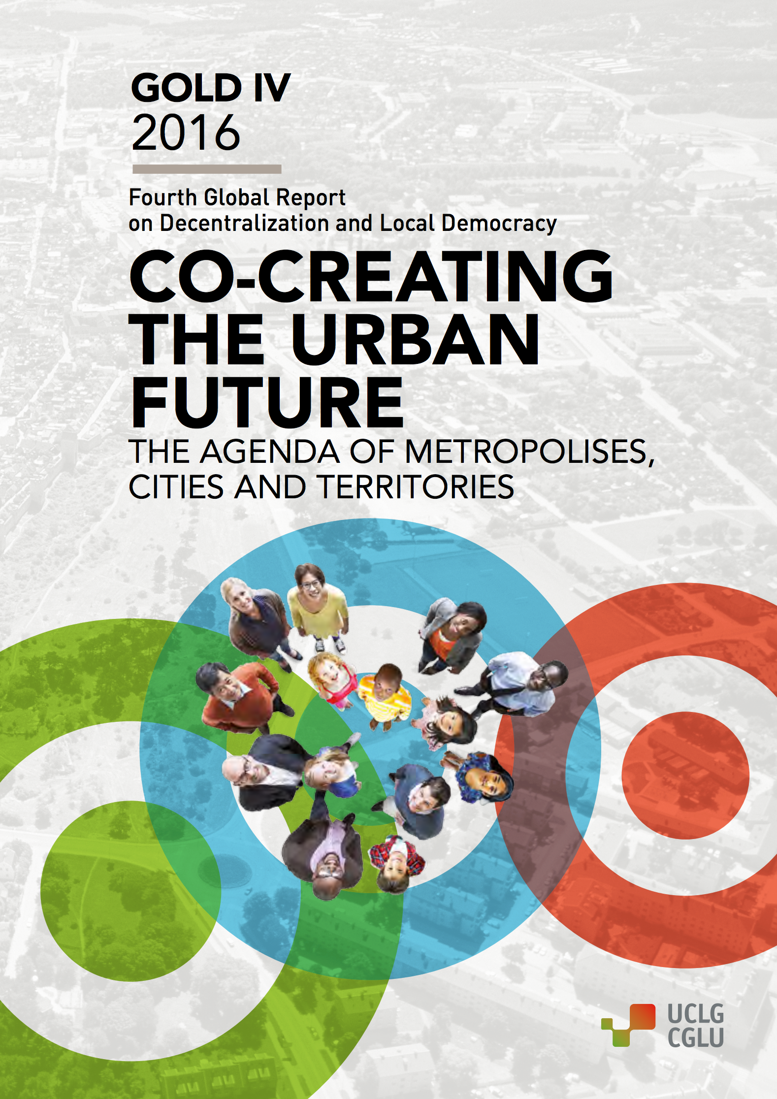 Fourth Global Report on Decentralization and Local Democracy: Co-creating the Urban Future
