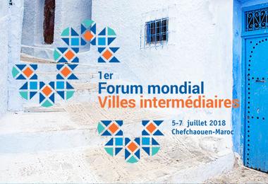 Coup d'œil sur le Programme du 1er Forum mondial des villes intermédiaires de Chefchaouen