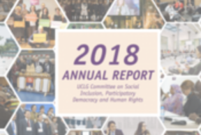 The Annual Report of the UCLG Committee on Social Inclusion, Participatory Democracy and Human Rights is now available (2018)!