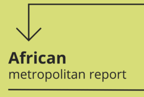 Metropolis releases the first of a series of regional reports: The African Metropolitan Report in Durban