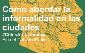 Cómo abordar la informalidad en las ciudades - CONGRESO CGLU / Eje Cabildo Público