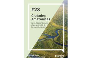 Ciudades Amazónicas: Uso sostenible de los ecosistemas terrestres