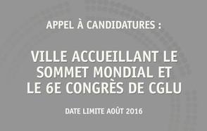 Dernier appel à candidatures pour le 6e Congrès et Sommet mondial des dirigeants locaux et régionaux de CGLU en 2019