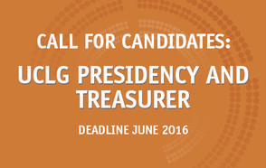 Call for candidatures: new UCLG Presidency and Treasurer