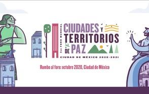 Rumbo al 3er Foro Mundial sobre Ciudades y Territorios de Paz