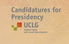Announcement of the candidatures for UCLG Presidency 2016-2019