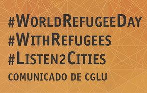 Los gobiernos locales piden a los estados que se escuche a las ciudades en el Día Mundial de los Refugiados