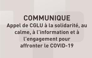 COMMUNIQUE  - Appel de CGLU à la solidarité, au calme, à l'information et à  l'engagement pour affronter le COVID-19