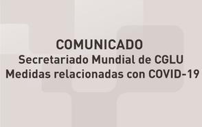 COMUNICADO del Secretariado Mundial de CGLU - Medidas relacionadas con COVID-19