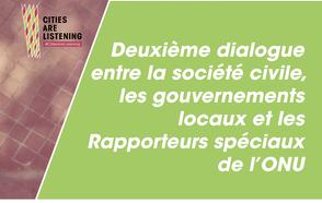 Deuxième dialogue entre la société civile, les gouvernements locaux et les Rapporteurs spéciaux de l