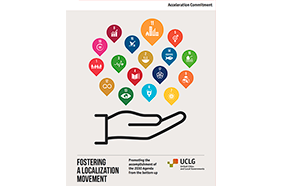 FOSTERING A LOCALIZATION MOVEMENT - Promoting the accomplishment of the 2030 Agenda from the bottom