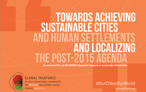 Towards Achieving Sustainable Cities and Human Settlements and Localizing the Post-2015 Agenda