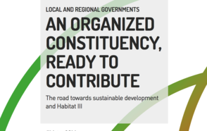 Local and Regional Governments : An organized constituency ready to contribute