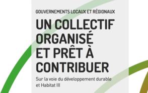 Gouvernements Locaux et Régionaux : Un collectif organisé et prêt à contribuer