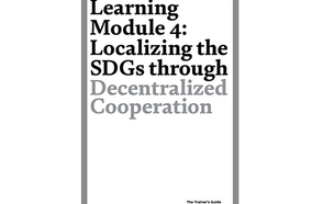 Learning Module 4 : Localizing the SDGs through Decentralized Cooperation