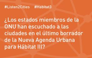 ¿Los estados miembros de la ONU han escuchado a las ciudades en el último borrador de la Nueva Agenda Urbana para Hábitat III?