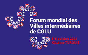 Rejoignez le Forum mondial des villes intermédiaires de CGLU