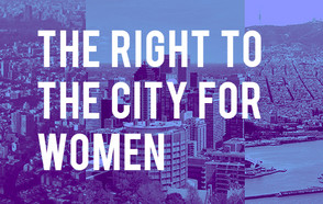 The Right to the City for Women: Joint declaration by the Mayors of Mexico City, Montreal and Barcelona on Women