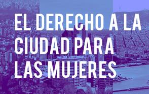 El Derecho a la Ciudad para las Mujeres: Declaración conjunta de las alcaldesas de la Ciudad de México, Montreal y Barcelona, en ocasión del Día de la Mujer