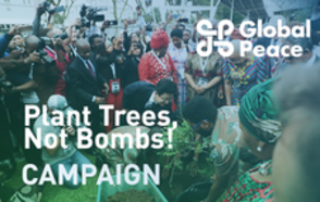Plant trees, Not bombs! CAMPAIGN