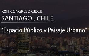 """XXIII Congreso de CIDEU, """"Espacio Público y Paisaje Urbano"""""""