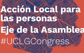 Acción Local para las Personas – UCLG CONGRESS / El eje de la Asamblea