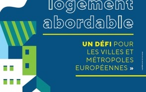Accessible and affordable housing: A challenge for cities and metropolises in Europe