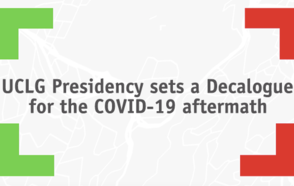 UCLG Presidency sets a Decalogue for the COVID-19 aftermath