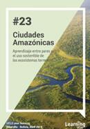 Peer learning note 23 - Ciudades Amazónicas: Uso sostenible de los ecosistemas terrestres
