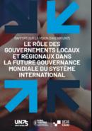 Le rôle des gouvernements locaux et régionaux dans la future gouvernance mondiale du système international