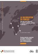 La Valorisation du Foncier. Une voie pour financer les investissements urbains en Afrique