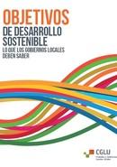 Los Objetivos de Desarrollo Sostenible. Lo que los gobiernos locales deben saberLos Objetivos de Desarrollo Sostenible. Lo que los gobiernos locales deben saber