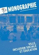 Monographie ville, inclusion sociale et éducation